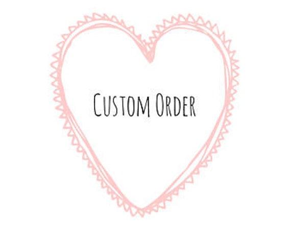 Special Custom Order for Nelson