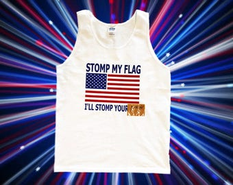 Stomp my flag I'll stomp your A**