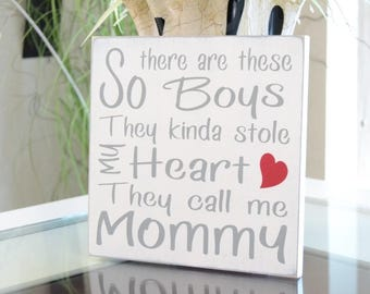 So there are these boys they kinda stole my heart they call me Mommy, Choose a name for your sign!!  10x10 Solid Wood Sign