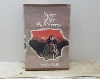 Nurse of the High Sierras, 1973,  Marcia Miller, vintage fiction book