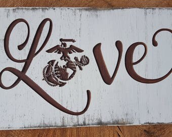 USMC Love -Carved  Wood Sign - Military Love Gift - Marine Corps Wife - Marine Corps Girlfriend - USMC Girlfriend - Rustic Wooden Sign