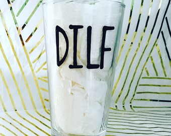DILF beer pint glass- gift for dad- beer gifts for dad- DILF MILF gifts- Father's Day gift- gifts for brother father in law brother