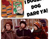"""A CHRISTMAS STORY Inspired """"I Double Dog Dare Ya!"""" On Super Sock. Ready to Ship."""