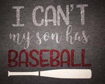 Women's I Cant My Son Has Baseball Glitter Shirt