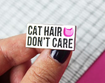 Cat enamel pin, Cat lover gift for her, Lapel pin, Pin game, Cat gifts, Cat hair don't care pin badge