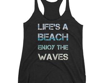 Life's a beach Enjoy the waves Racerback tank