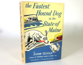 The Fastest Hound Dog in the State of Maine by John Gould Signed First Edition/ Humorist