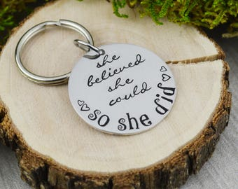 She Believed She Could So She Did Keychain • Handstamped Inspirational Key Ring