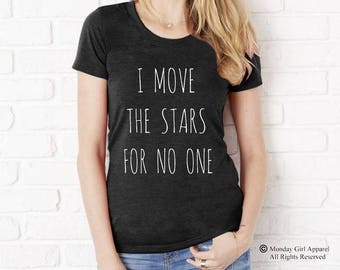 I Move the Stars for No One Labyrinth funny screenprint Triblend Heather Tee Shirt