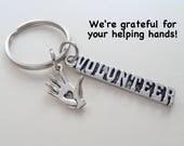 Volunteer Appreciation Gift Keychain, Hand Charm, Volunteer Gift, Employee Gift, Coworker Gift, Work Team Gift, Thank You Gift Teacher
