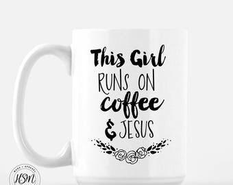This Girl runs on coffee & Jesus, 15oz Mug