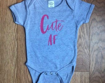 Cute AF Baby Onesie, Baby Girl