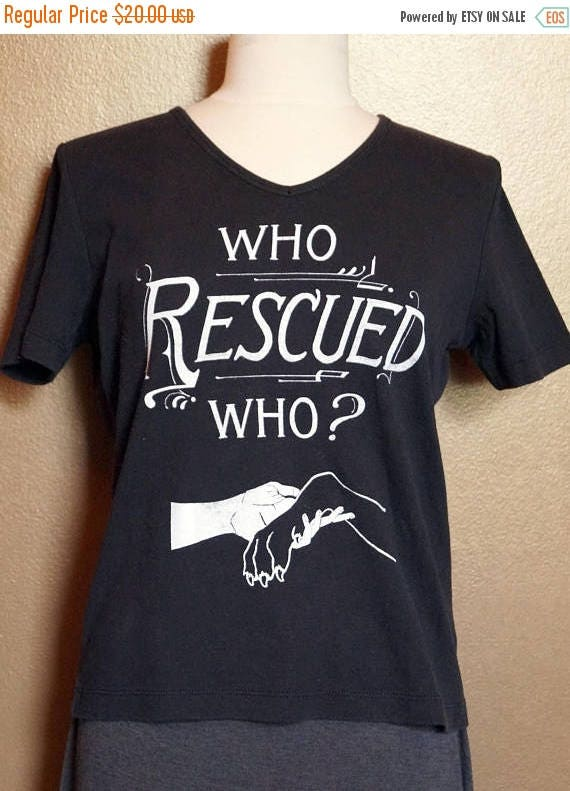 "ON SALE Small ""Who Rescued Who"" Tee, White Ink on Black"