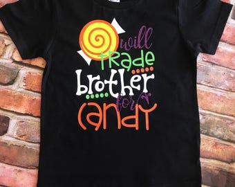 Will trade brother for candy / Will trade sister for candy / Halloween  shirt