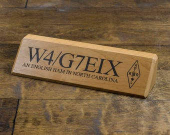 Personalized Amateur Radio Call Sign Name Plate Wooden - Custom Engraved Desk HAM Radio Name Wedge - Custom Engraved Wood Desk Name Plate