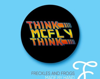 Think McFly Think Badge - 25mm Back To The Future Button Badge