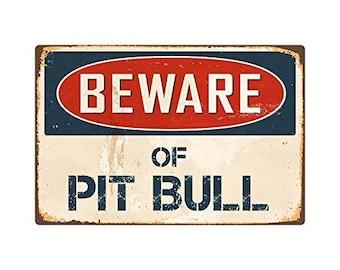Beware Of PIT BULL PITBULL Metal Sign Vintage Look 8x12 Tin Aluminum Retro