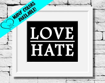 Love Hate Quotes, Show Love Quote, Make a Difference Quotes, Positivity Quotes, Make a Difference Quote Print, Make a Difference, Love Quote