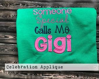 Someone Special Calls Me Gigi (or your choice of Grandmother Name) T-shirt