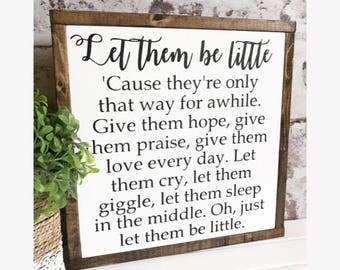 "Let them be little 13"" painted wooden sign."