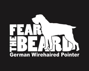 Fear the Beard - German Wirehaired Pointer GWP: Car Window Vinyl Decal - Laptop & Bumper Sticker - Cooler Decal - Hunting Dog - Hunter Gift