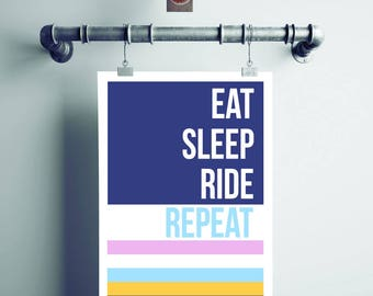 Eat, Sleep, Ride, Repeat Cycling Print. Cycling Print. Print for Cyclists.