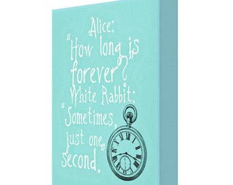 How Long Is Forever? Sometimes Just One Second. Alice In Wonderland Canvas