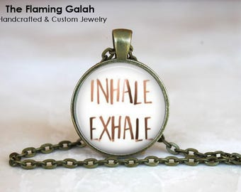 INHALE EXHALE Pendant • Deep Breath • And Relax • Meditation Quote • Zen Quote • Yoga Jewelry • Gift Under 20 • Made in Australia (P1468)