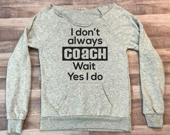 Do't Always Coach Gymnastics Wideneck Fleece