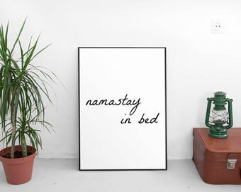 Bedroom Decor, Instant Download, Printable Art, Printable Wall Art, Wall Art Print, Printable Quotes, Namastay In Bed,Best Seller,Wall Decor