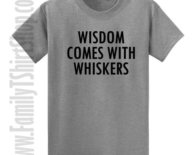 Wisdom Comes With Whiskers T-shirt