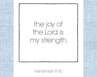 Nehemiah 8:10, The Joy Of The Lord Is My Strength, Christian Decor, Scripture Decor, Bible Verse, Christian Art