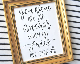 You Alone Are My Anchor Hand Lettered Framed Art