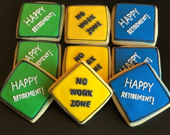 12 RETIREMENT party cookies - favors - no work zone - MILESTONE EVENT - any shape- goodbye work - party zone boys party construction