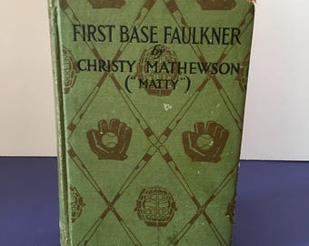 First Base Faulkner by Christy Mathewson ~ Copyright 1916 ~ Vintage Book