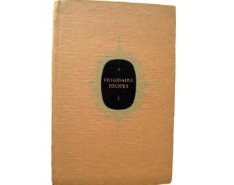 Frigidaire Recipes 1920s Cookbook - Advertising Cook Book - Vintage Recipes - Advertising Cook Book - Vintage Cookbook - Vintage Kitchen