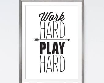 Work Hard Play Hard, Printable Work Hard, Wall Art Quotes, Play Room Art, Office Decor, Inspirational Print, Typography Poster, Home Decor