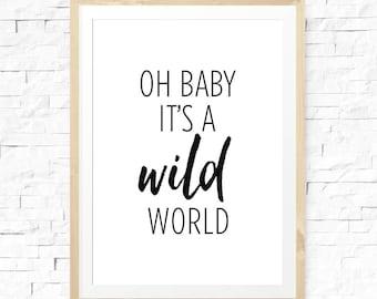 Ach Baby, es ist eine wilde Welt, Zimmer, Kinderzimmer, Baby Junge oder Mädchen drucken, junge Kinderzimmer, Kinderzimmer, neutrale Kindergarten Kunst, Kinderzimmer-Zeichen