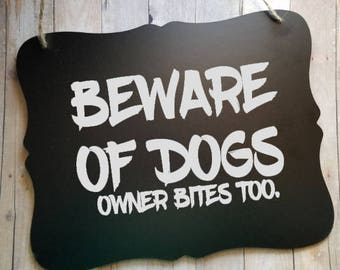 Beware of Dog Owner Bites Too - Beware of Owner - Pet Owner Sign - Pet Owner Chalkboard Sign - Beware of Pet Sign