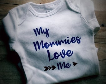 My Mommies Love Me Bodysuit - LGTB Baby Clothing - My Mommy Loves Me Outfit - Lesbian Gay Bisexual Couple Baby Clothing - Unisex Newborn