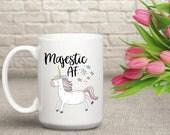 Majestic AF Mug / Funny Unicorn Mug / Unicorn Mug / Unicorn Coffee Cup / Funny Unicorn Cup / Unicorn Coffee Mug / Funny Unicorn Gift Friend
