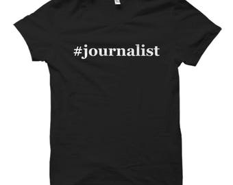 journalist shirt, journalist gifts, journalist tshirts,  journalist apparel, journalism shirt, journalism gifts, hashtag journalist, student