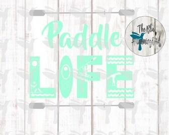 Paddle Life svg, canoe svg, paddle, kayak svg, boating svg, boat svg, paddle svg, kayak cut file, outdoor sports svg, river svg, lake svg