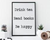 30% Rabatt Druck Tee Spruch 'Drink tea Read books Be Happy' Buch bilder mit Spruch Schwarz Weiß Glück Spruch Tee Geschenk Bild Trink Tee