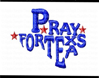 Pray for Texas Machine Embroidery Design, Hurricane Harvey, State Embroidery, Texas Word Embroidery, 4x4, 5x5