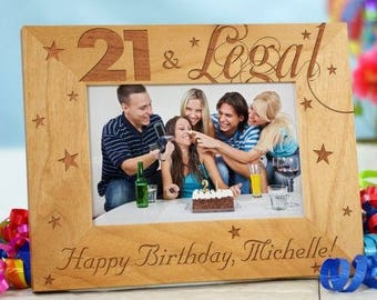 21st Birthday Engraved Wood Frame, 21 & Legal Personalized Photo Frame, Personalized 21st Birthday Picture Frame