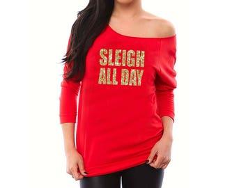 Sleigh All Day- Holiday Shirt, Christmas Sweatshirt, Ugly Christmas Sweater for Women, Christmas Shirt, Christmas Gift for Women, Funny Tees