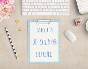 Baby Its Cold Outside Print - Christmas Print - Holiday Poster - Wall Art - Winter Home Decor - Christmas Decorations - Wall Art Print