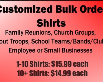 Family Reunion Shirts--Church Groups-Scouts--Clubs--Schools--Bunco--Book Club--Comic Con--We can make a custom shirt for any type of group!