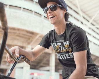 Funny Bicycle T Shirt, Cycling T-Shirt, Mountain Bike Shirt, Biking Tee,Bicycle Gift, Cyclists Gift, Bike Gift, Bike Tshirt, Unisex Shirt